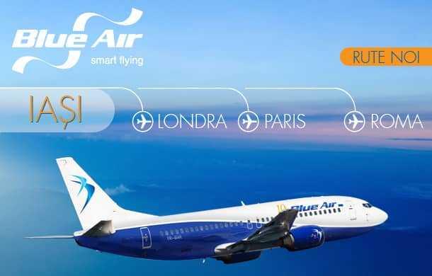 Blue Air anunţă zboruri externe: IAŞI – ROMA, IAŞI – PARIS şi IAŞI – LONDRA