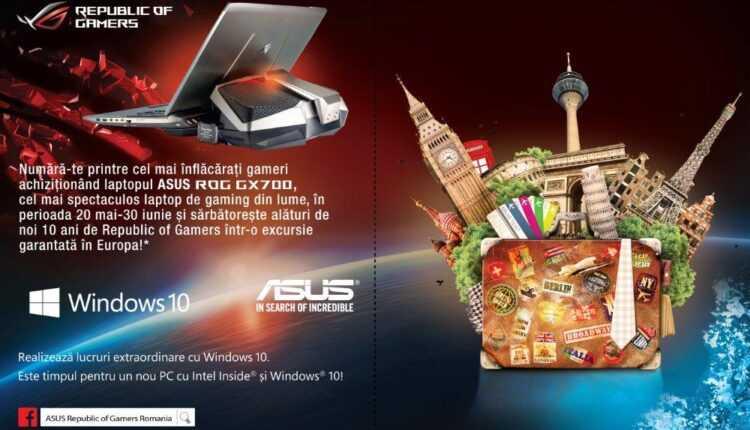 (P) Cumperi un laptop ASUS ROG GX700 şi pleci în vacanţă la Roma, Paris sau Barcelona